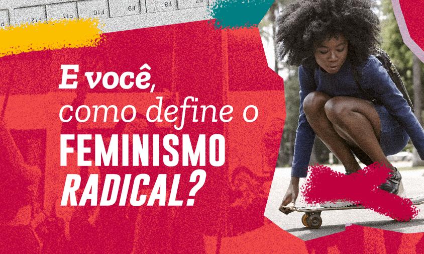 O que é feminismo radical