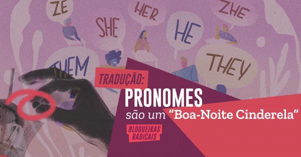 """Pronomes são um """"Boa-noite Cinderela"""""""